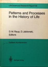 Patterns and Processes in the History of Life: Report of the Dahlem Workshop on Patterns and Processes in the History of Life Berlin 1985, June 16-21