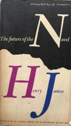 The Future of the Novel: Essays on the Art of Fiction