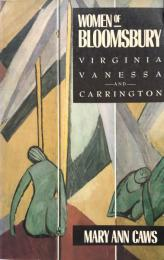 Women of Bloomsbury: Virginia, Vanessa and Carrington