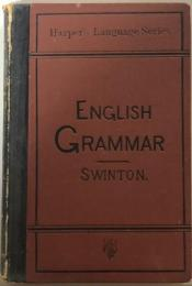 A Grammar Containing the Etymology and Syntax of the English Language.  For Advanced Grammar Grades, And For High Schools, Academies, Etc.